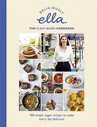 Deliciously Ella: The Plant-Based Cookbook