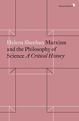 Marxism and the Philosophy of Science A Critical History (Radical Thinkers)