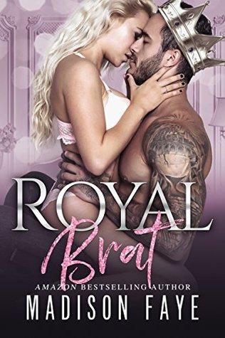 Royal Brat (Royally Screwed, #2)