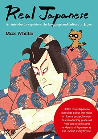 Real Japanese: An introductory guide to the language and culture of Japan Part 1
