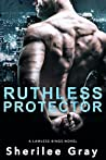 Ruthless Protector by Sherilee Gray