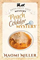 Peach Cobbler Mystery (Amish Sweet Shop Mystery #6)