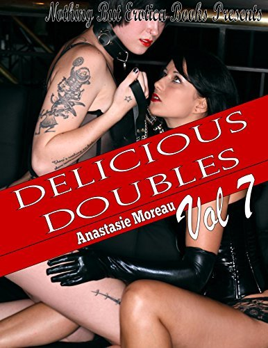 Delicious Doubles: Volume 7: Two Hot and Rough Erotic Stories Anastasie Moreau