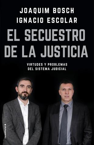 El secuestro de la justicia by Ignacio Escolar