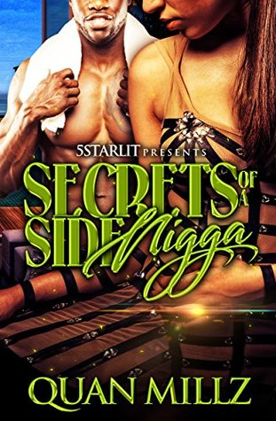 Secrets Of A Side Nicca by Quan Millz