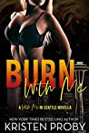 Burn with Me (With Me In Seattle, #6.5)