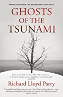 Ghosts of the Tsunami: Death and Life in Japan