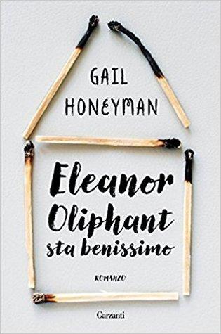 Eleanor Oliphant sta benissimo by Gail Honeyman