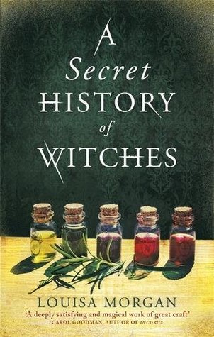 A Secret History of Witches by Louisa Morgan