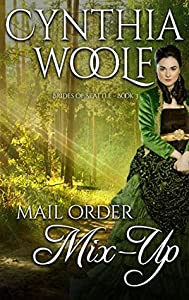 Mail Order Mix-Up (Brides of Seattle, #3)