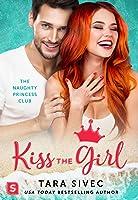 Kiss the Girl (The Naughty Princess Club, #3)