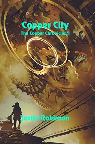 Copper City (The Copper Chronicles Book 1)