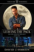 Leaving the Pack (Silver Nights Trilogy, book 1)