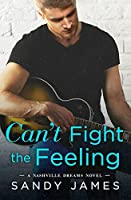 Can't Fight the Feeling (Nashville Dreams Book 3)
