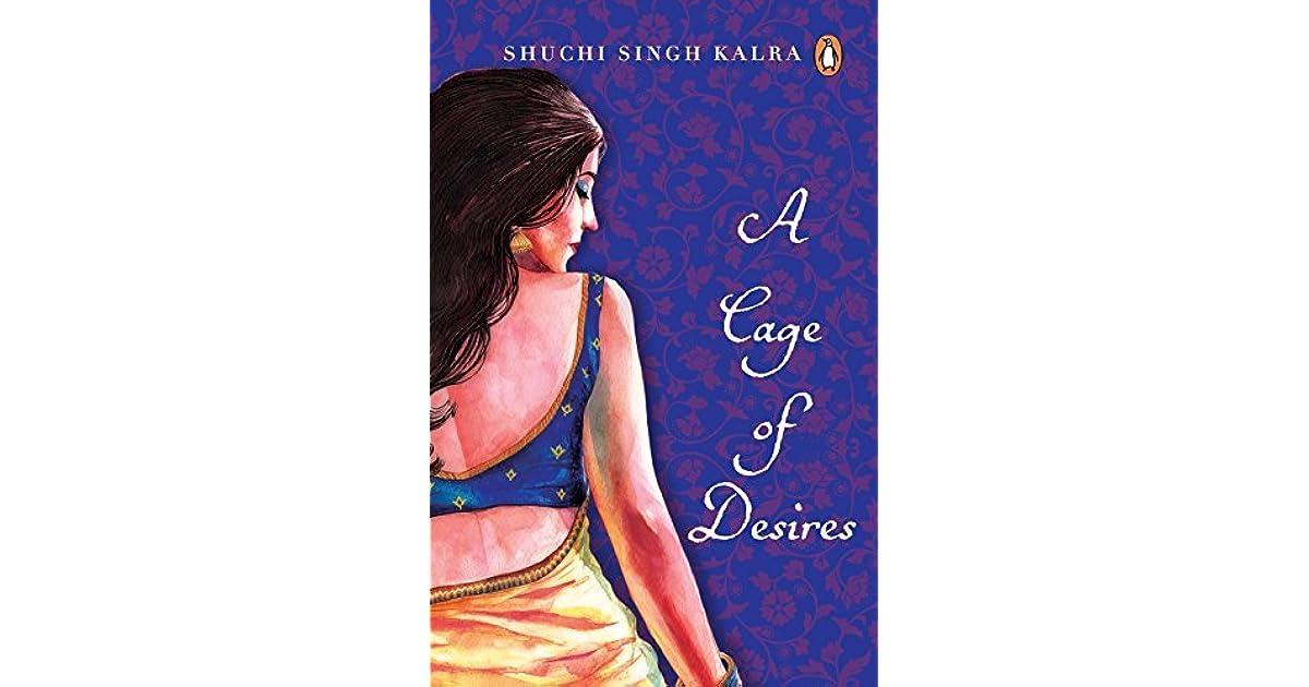 A Cage of Desire by Shuchi Singh Kalra