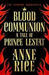 Book cover for Blood Communion: The Vampire Chronicles 13