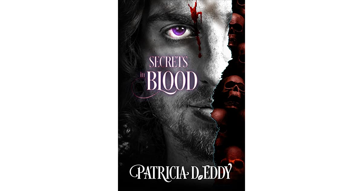 Secrets in Blood (In Blood, #1) by Patricia D. Eddy