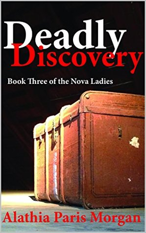Deadly Discovery (Nova Ladies Series Book 3)