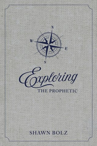 Exploring the Prophetic Devotional by Shawn Bolz