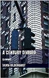 A Century Divided: [a novel]