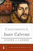 El genio expositivo de Juan Calvino (Un gran legado de héroes de la fe nº 2)