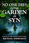 No One Dies in the Garden of Syn (The Garden of Syn, #1)