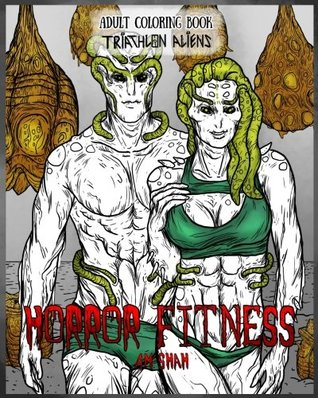 Adult Coloring Book Horror Fitness: Triathlon Aliens (Volume 3)