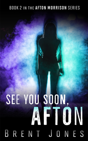 See You Soon, Afton (Afton Morrison, #2)