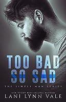 Too Bad So Sad (Simple Man, #5)