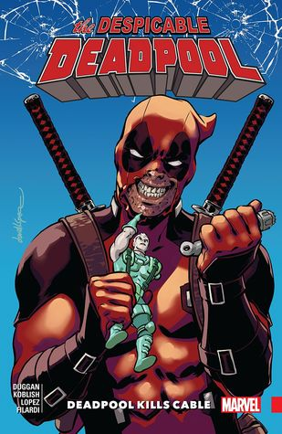 Despicable Deadpool, Vol. 1: Deadpool Kills Cable