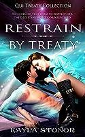Restrain By Treaty (Qui Treaty Collection, #2)