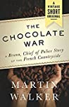 The Chocolate War (Bruno, Chief of Police #11.6)