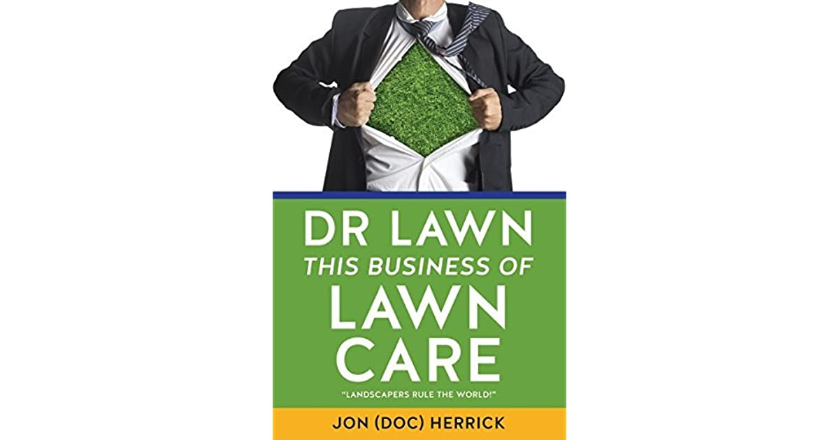 DR LAWN THIS BUSINESS OF LAWN CARE by Jon Doc Herrick