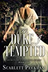 The Duke I Tempted by Scarlett Peckham