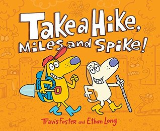 Take a Hike, Miles and Spike! cover art with link to Goodreads page