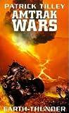 Earth-Thunder (Amtrak Wars, #6)