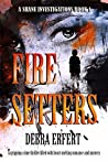 Fire Setters (A Shane Investigations #1)
