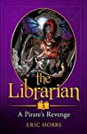 The Librarian (Book Three: A Pirate's Revenge)
