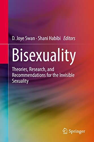 Bisexuality Theories, Research, and Recommendations for the Invisible Sexuality