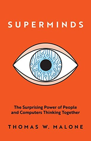 Superminds: The Surprising Power of People and Computers