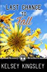 Last Chance to Fall (Kinney Brothers, #3)