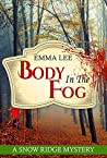 Body In the Fog (Snow Ridge Mysteries #4)