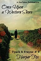 Once Upon A Western Shore