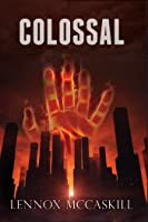 Colossal: Issue #1 (Book 1 of The Colossal Series)