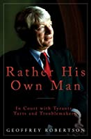 Rather His Own Man: In Court with Tyrants, Tarts and Troublemakers