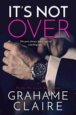 It's Not Over (Paths to Love, #1)
