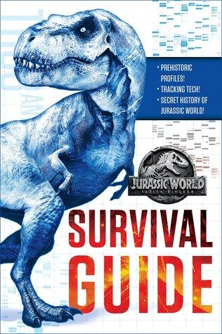 Jurassic World: Fallen Kingdom Survival Guide (Jurassic World: Fallen Kingdom)