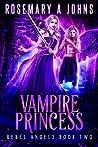 Vampire Princess (Rebel Angels, #2)