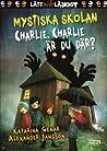 Charlie, Charlie är du där? (Mystiska skolan #6)