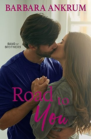 Road To You (Band of Brothers, #2)